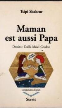 Maman est aussi Papa, Prose. 2nd-4th grade, Stavit, 2001